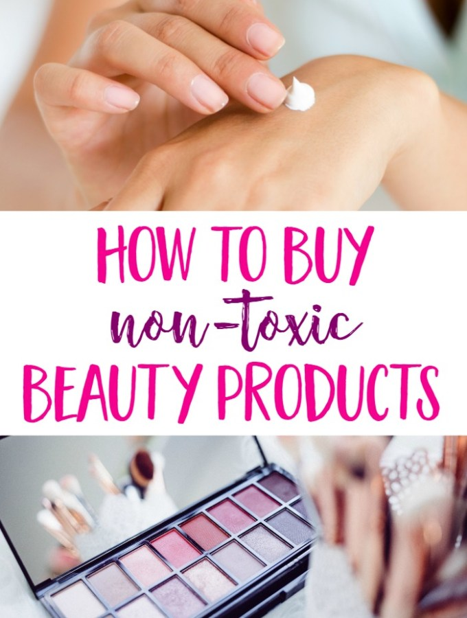 How to Buy Non-Toxic Beauty and Personal Care Products