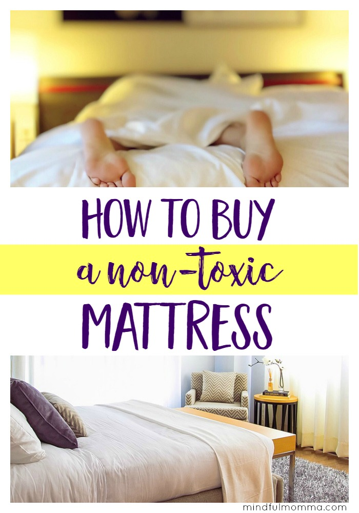 How to Buy a Non-Toxic Mattress so you can Sleep Easy