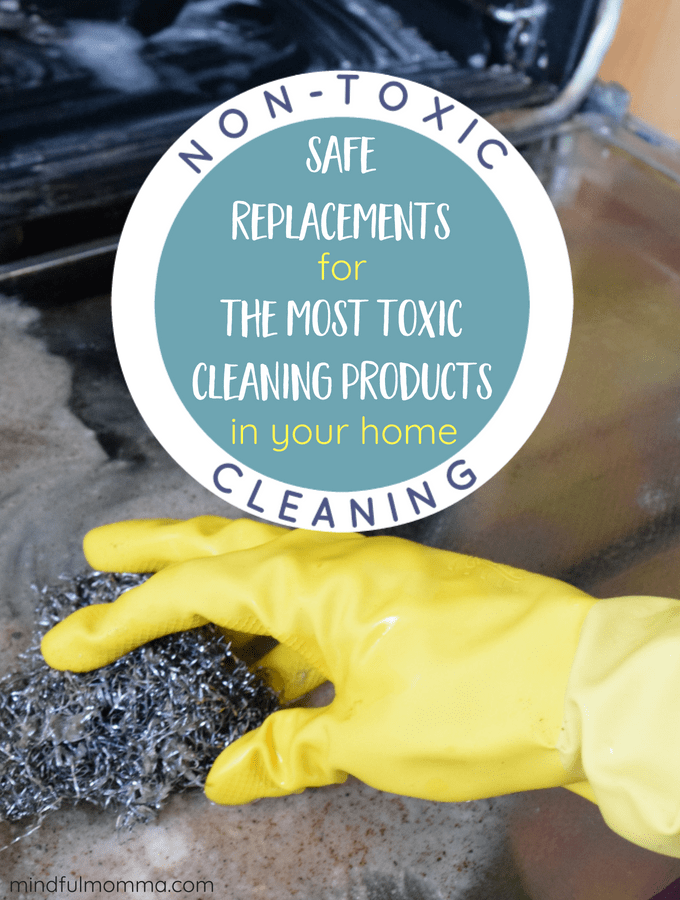 Get Rid of the 3 Most Toxic Cleaning Products in Your Home