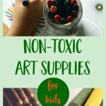 Non-Toxic Art Supplies For Worry Free Creativity