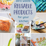 Zero Waste, Reusable Kitchen Products To Save Money & The Planet