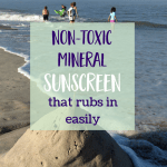 Safe Sunscreens that Rub in Easily
