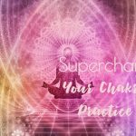 Supercharge Your Chakra Practice :: with Anodea Judith