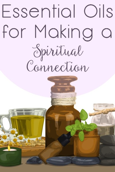 Essential Oils For Making a Spiritual Connection