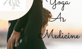 Your Mini-Guide to Yoga as Medicine