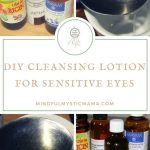 DIY Cleansing Lotion For Sensitive Eyes