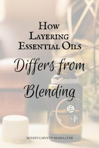 How Layering Essential Oils Differs from Blending