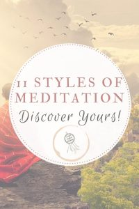 11 Styles of Meditation :: Discover Yours!