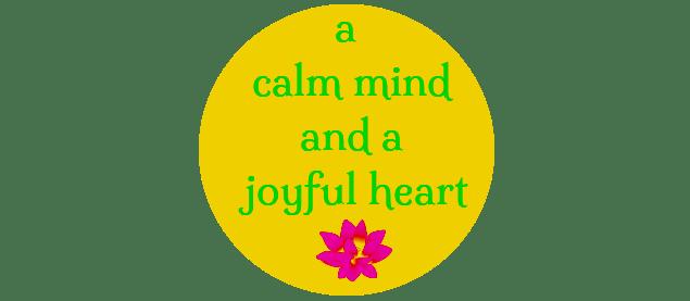 calm-mind-joyful-heart