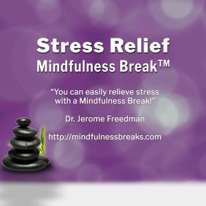 Stress Relief Mindfulness Break