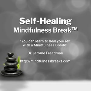 Self-Healing Mindfulness Break