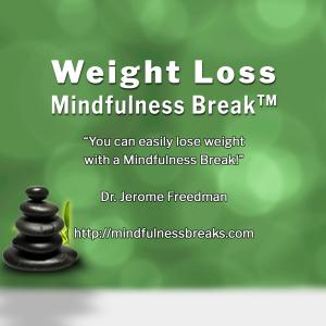 Weight Loss Mindfulness Break