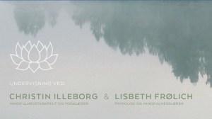 MBSR ved Lisbeth Stampe Frølich og Christin Illeborg