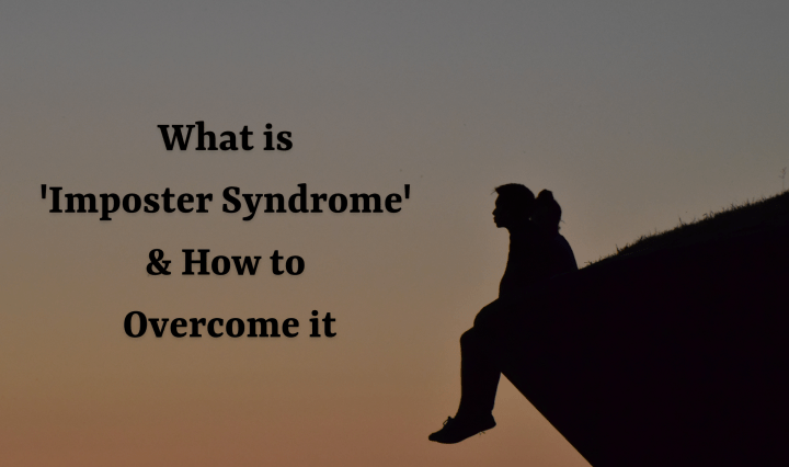 What is 'Imposter Syndrome' & How to Overcome it