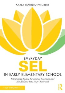 Everyday SEL in Early Elementary School - Mindful Practices