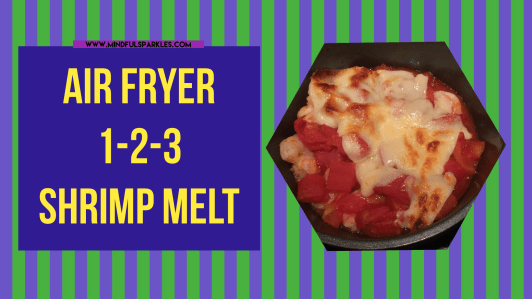 Air Fryer 1-2-3 Shrimp Melt