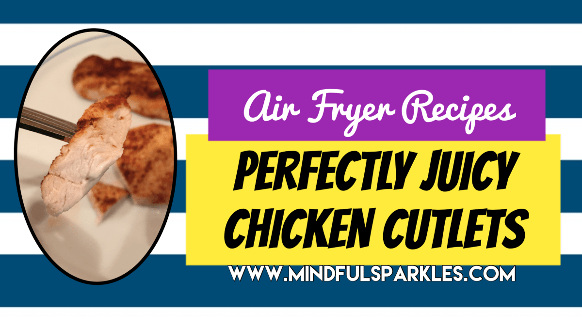 Juicy Air Fried Chicken Cutlets: I Am Such A Newbie!