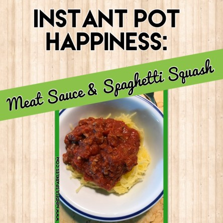 Instant Pot Happiness: Meat Sauce & Spaghetti Squash