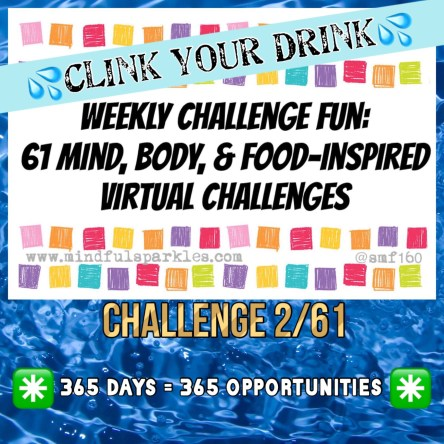 Clink Your Drink Water Challenge - Mindful Sparkles.com - challenge 2/61