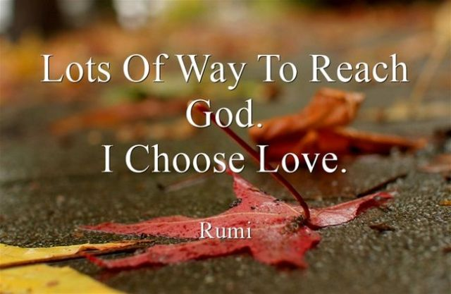 Rumi ~ choose love to Reach God - Mindmasked