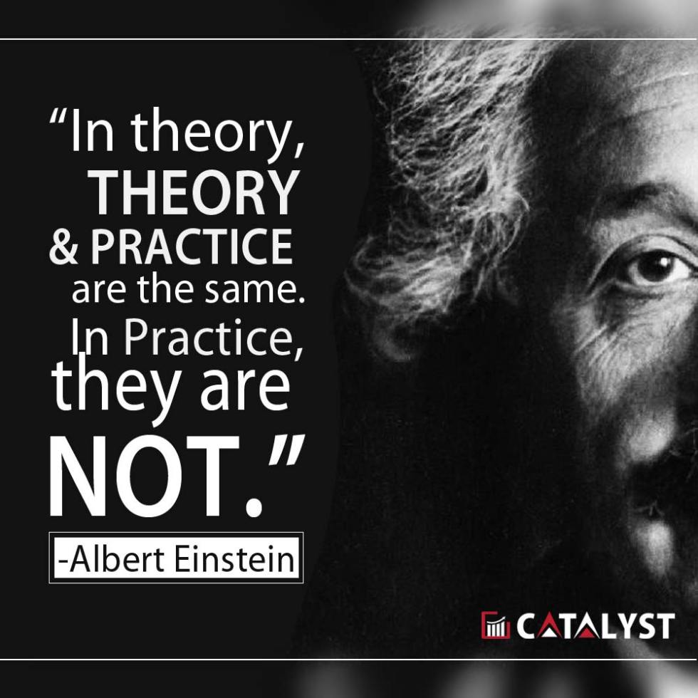 in-theory-theory-and-practice-are-the-same
