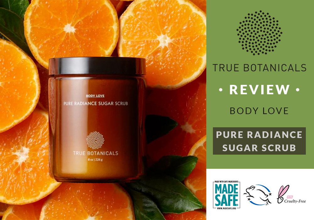 True Botanicals Review Pure Radiance Sugar Scrub