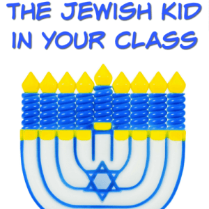 The Jewish Kid in Your Class