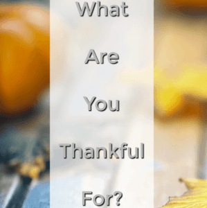 What are You Thankful For? Ask it Better
