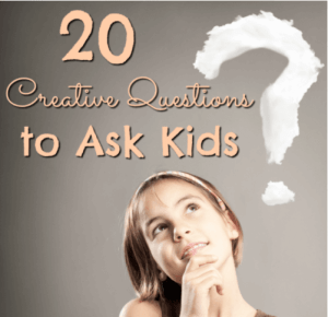 20 Creative Questions to Ask Kids