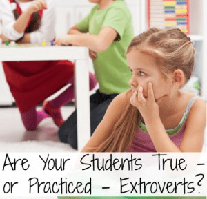 Are your students true—or practiced—extroverts?