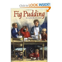 Fig Pudding by Ralph Fletcher
