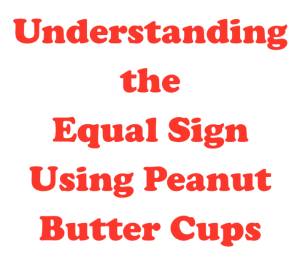 Understanding the Equal Sign Using Peanut Butter Cups