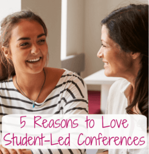 5 Reasons to Love Student-Led Conferences
