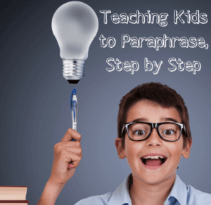Teaching Kids to Paraphrase, Step by Step