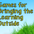 How often do you take the learning outside? Here is a list of games that should be played outdoors, and they can all be adapted to include learning while they're played. Read more in this post!