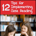 Implementing close reading can feel daunting and unattainable, but it can be done. Close reading really has its own time and place in the classroom, and teachers should be incorporating it with frequency. I share 12 tips in this post that will help you get started and narrow your focus.
