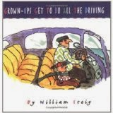 Grown-Ups Get to Do All the Driving by William Steig