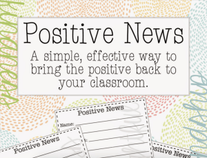 Positive News: A Simple, Effective Way to Bring the Positive Back to Your Classroom