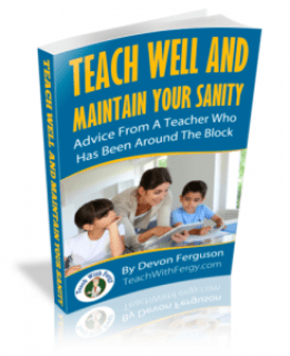 Teach Well and Maintain Your Sanity by Devon Ferguson