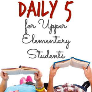 Daily 5™ for Upper Elementary Students