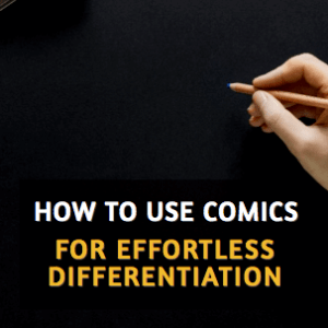 Comics to Differentiate Instruction