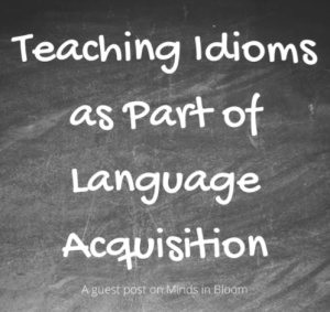 Teaching Idioms as Part of Language Acquisition