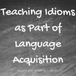 Teaching idioms is an important part of every English language arts teacher's job. Our elementary students often don't know what idioms are or what they mean when they hear or read them. Additionally, teaching idioms is an essential skill for English Language Learners to master. This post shares fun ways to teach idioms as part of language acquisition. Click through to read more!