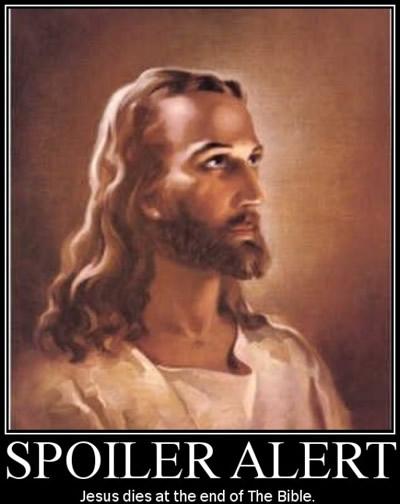 Спойлер! Джизус умрет в конце Библии!