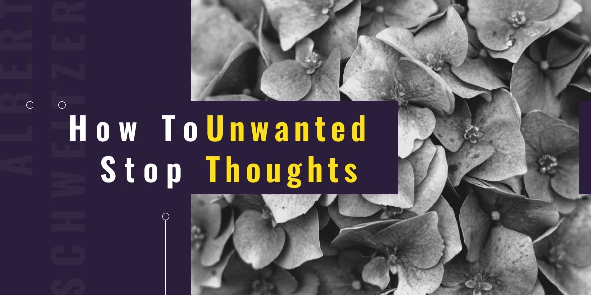 How To Stop Unwanted Thoughts