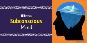 What is Subconscious Mind? Functions and Parts of the Subconscious Mind