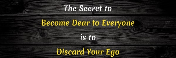 Quote: Become dear to everyone