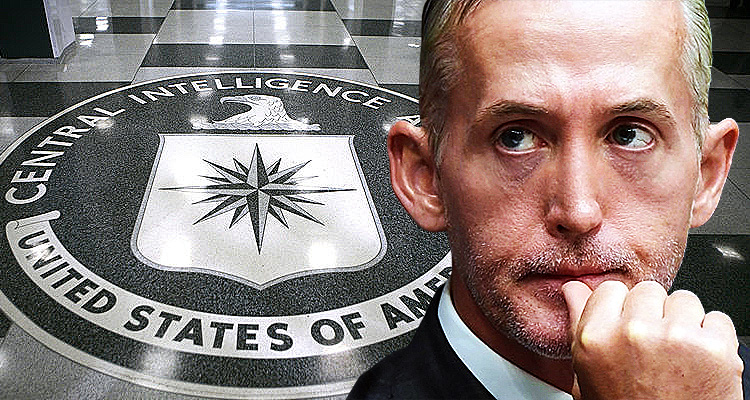 CIA Confirms: Trey Gowdy Altered Documents To Frame Hillary Clinton -