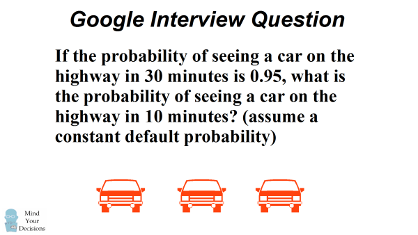 Can You Solve Googles Car Probability Interview Question Sunday