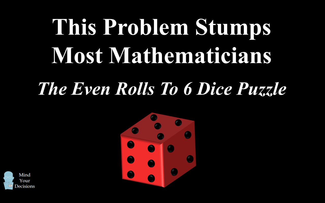 This Dice Puzzle Stumps Most Mathematicians! The Even Number Rolls ...